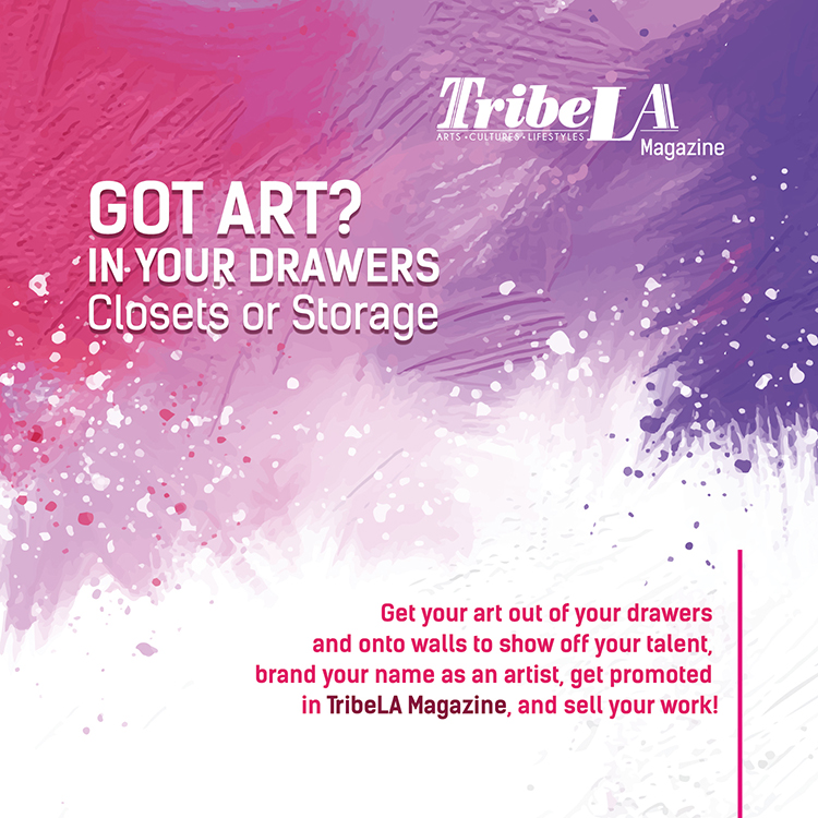 Got Art? We're featuring L.A. Artists in TribeLA Magazine