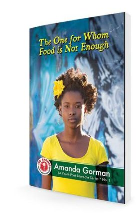 The one for whom food is not enough by Amanda Gorman