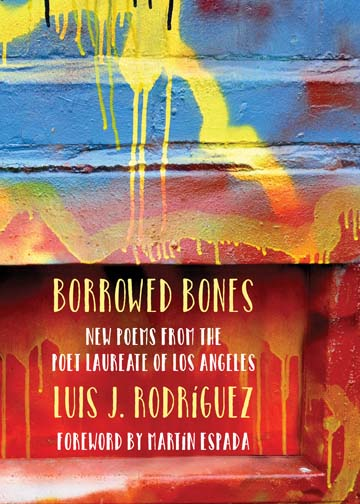 Borrowed Bones by Luis Rodriguez
