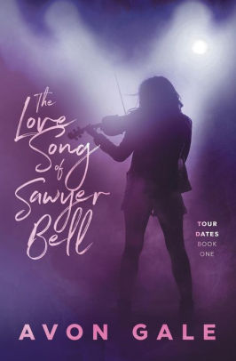 A Love Song for Sawyer Bell by Avon Gale