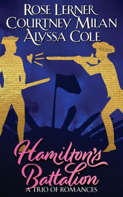 Hamilton's Battalion by Rose Lerner, Alyssa Cole and Courtney Milan